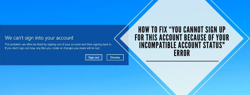 Solutions for account incompatibility status error